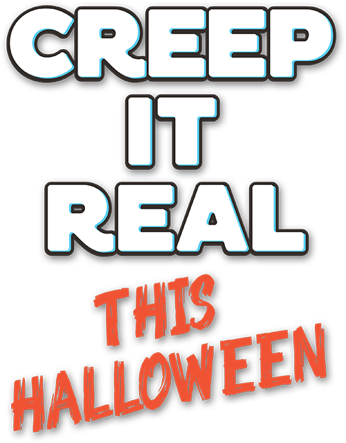 Creep it Real This Halloween